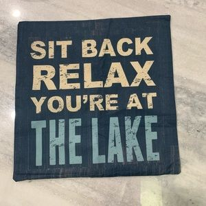 """Sit Back Relax You're at the Lake Pillow Cover 17"""""""